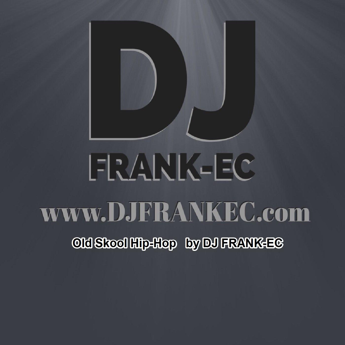 Old Skool Hip-Hop - DJ Frank-EC