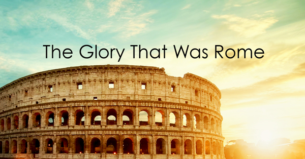 The Glory That Was Rome.jpg