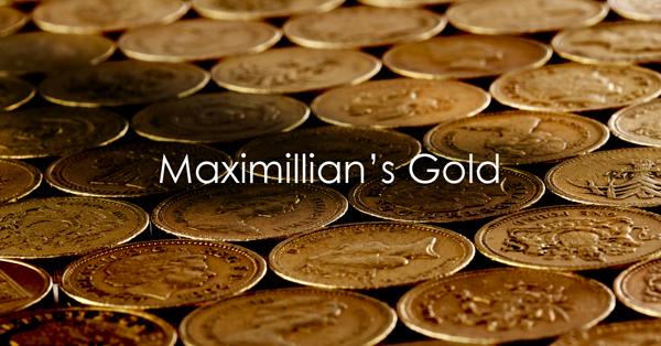 Maximillian's Gold.jpg