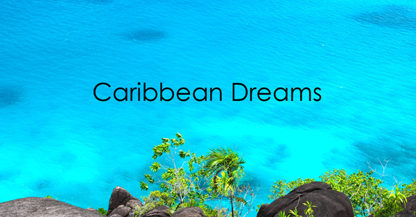 Caribbean Dreams.jpg