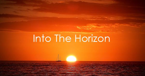 Into The Horizon.jpg