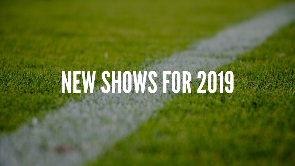 NEW SHOWS FOR 2019 LMM.png