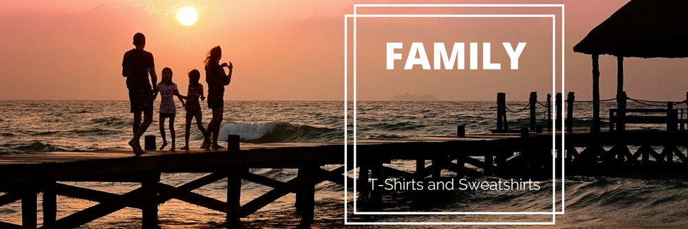 Family T-Shirts and Sweatshirts