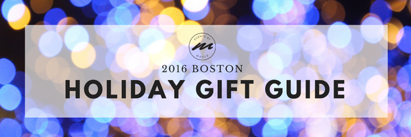 2016 Boston Holiday Gift Guide