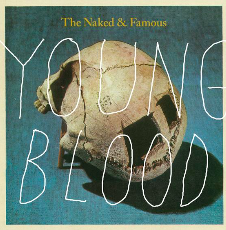 Young Blood by The Naked and Famous