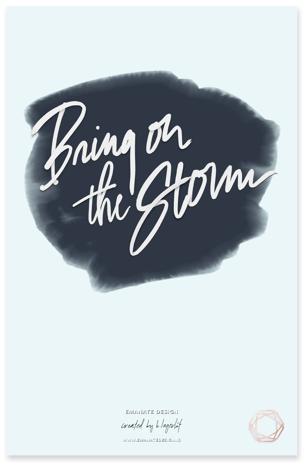 Bring on the Storm / Emanate Design