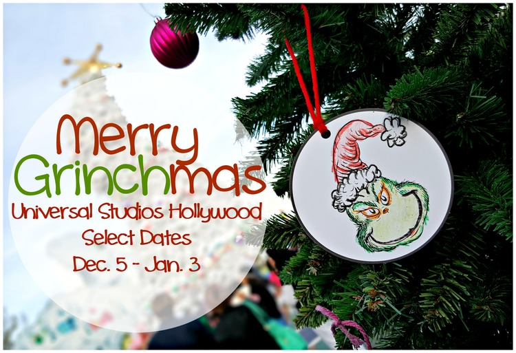 a grinchmas who liday celebration at universal studios hollywood kindasillymommy - When Does Universal Studios Hollywood Decorate For Christmas