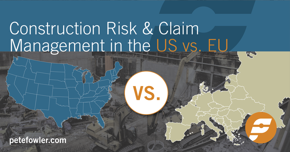Construction Risk & Claim Mngmt US vs EU by PF_ SOCIAL 2018-10-09 C.png