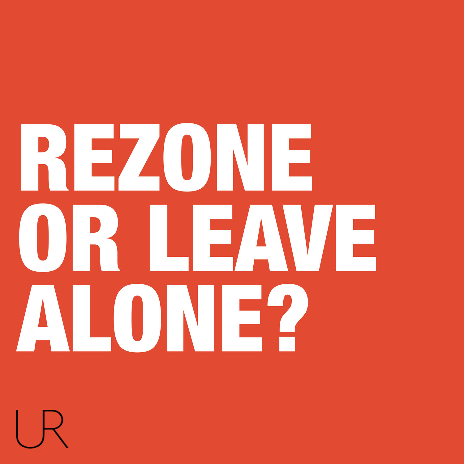 Rezone or Leave Alone? — Terreform
