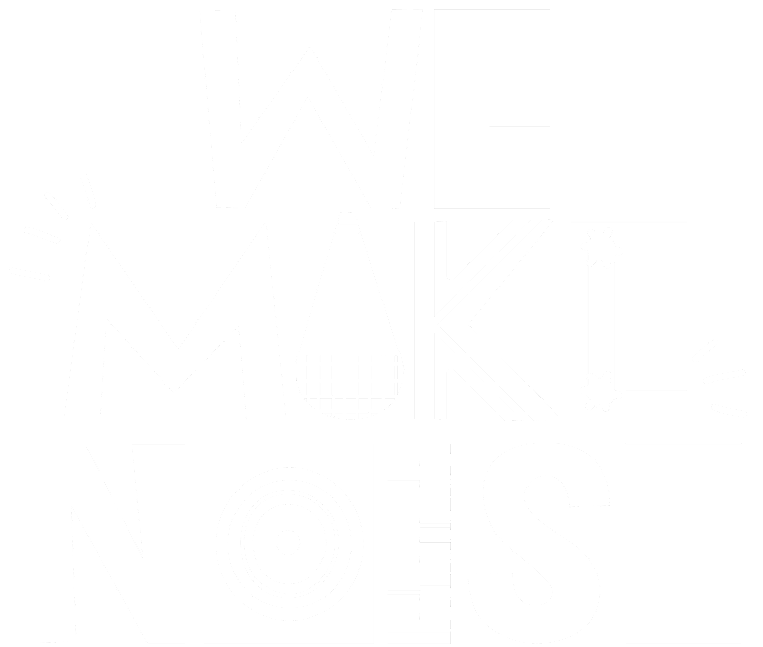 We Make Noise