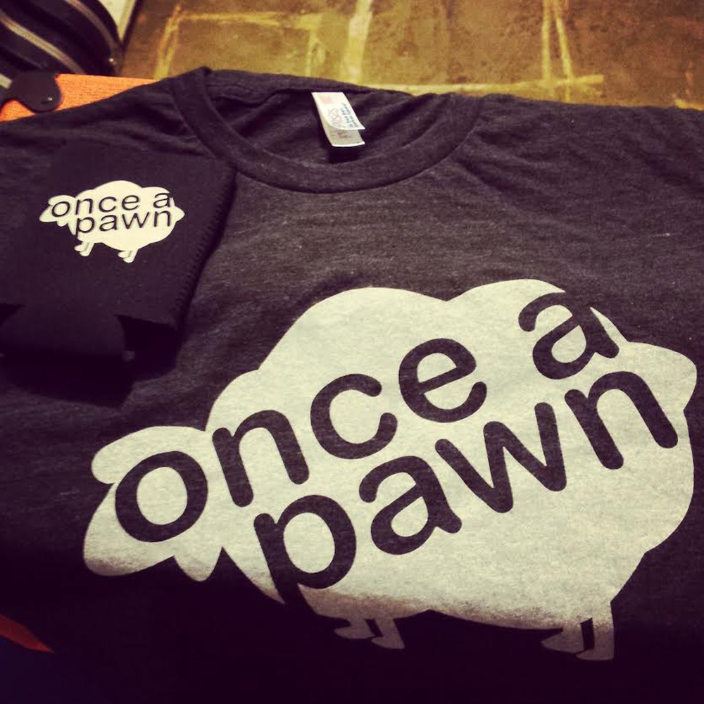 Once a Pawn tshirts, comfy American Apparel triblends,and kookzies.