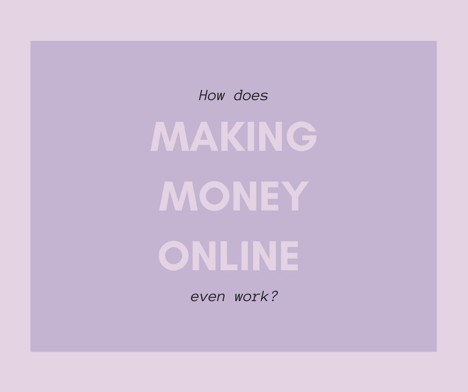 How does making money online even work-.png
