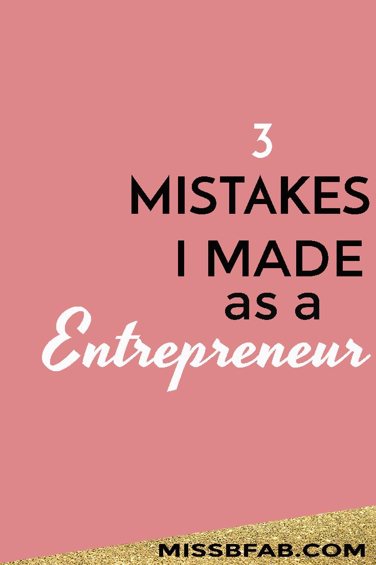 3 Mistakes Made As An Entrepreneur