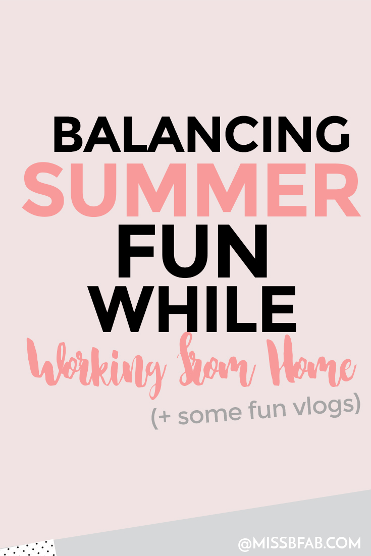 How To Balance Summer Fun With Work: Summer Vlogs- If you are a working mom you know what it is like to balance summer fun with work. Check out how I have taken a stab at on the blog!