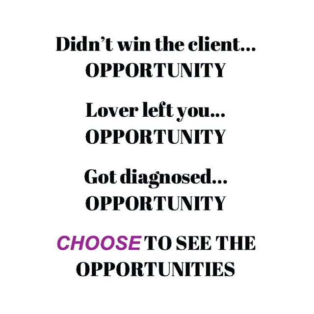 It isn't always true...but more times than we realize...setbacks could actually be called opportunities. •  Didn't win the client... OPPORTUNITY  for a better project •  Lover left you... OPPORTUNITY  for [insert anything u like doing] •  Got diagnosed... OPPORTUNITY  to prioritize and enjoy the important ppl/things in life 💪🏻