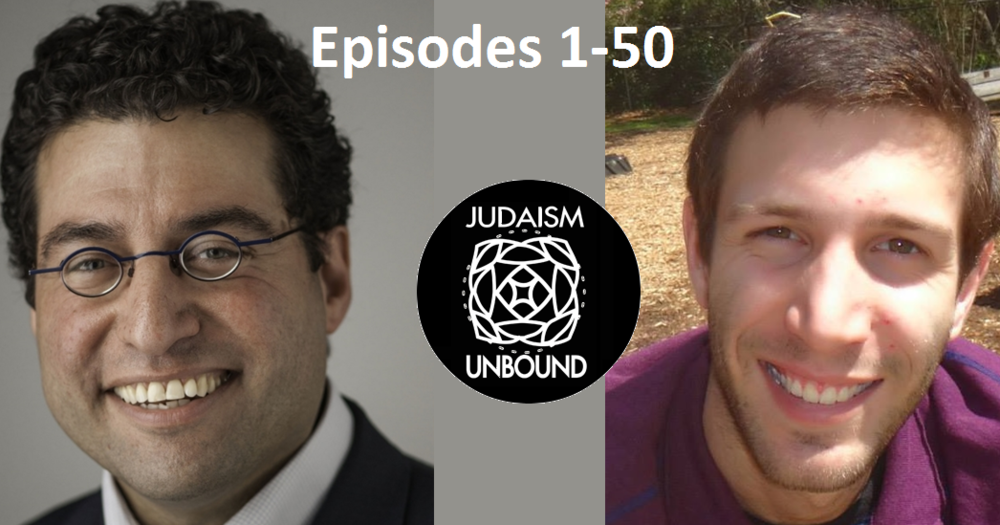 Click the image above to access Episodes 1-50 of Judaism Unbound!