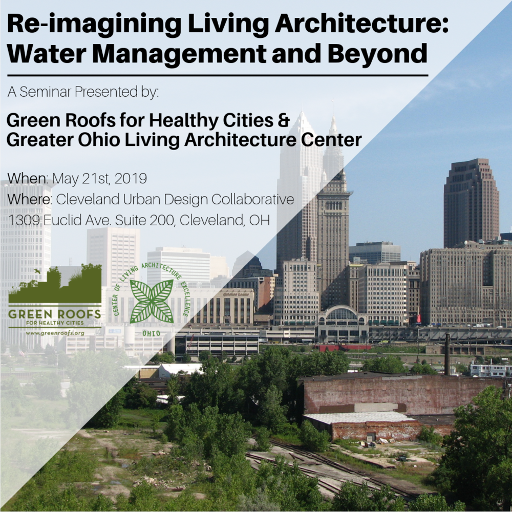 Re-imagining Living Architecture: Water Management and Beyond Symposium - Cleveland Green Roof & Wall Seminar