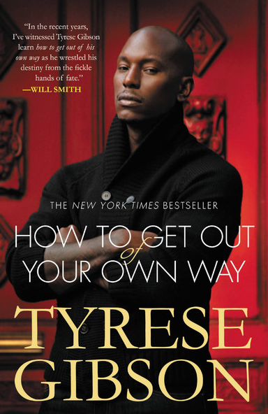 http://pancakesandcider.com/wp-content/uploads/2016/11/Tyrese-Gibson-How-to-Get-Out-of-Your-Own-Way.png