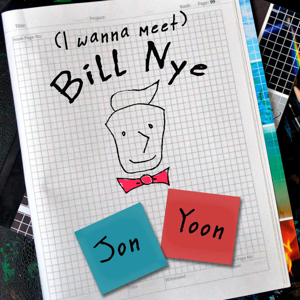 "Jon Yoon - ""I Wanna Meet Bill Nye"""