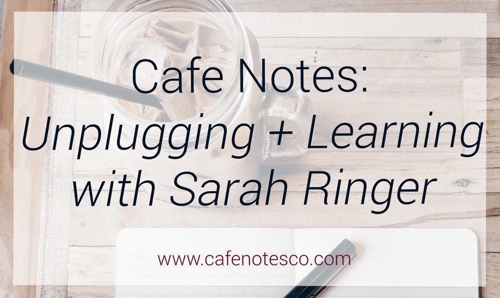 Cafe Notes + Company Blog Sarah Ringer