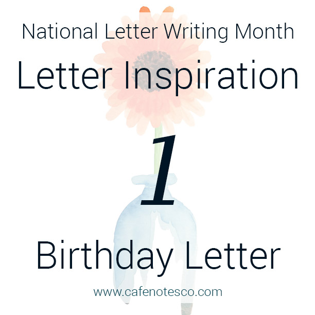 Cafe Notes + Company April Letter Challenge 1 - Birthday Letter.jpg