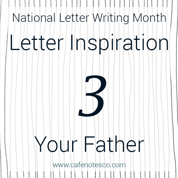 Cafe Notes + Company April Letter Challenge 3 - Your Father.jpg