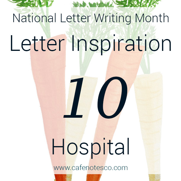 Cafe Notes + Company April Letter Challenge 10 - Hospital.jpg