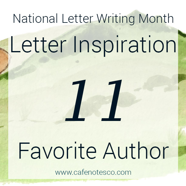 Cafe Notes + Company April Letter Challenge 11 - Favorite Author.jpg