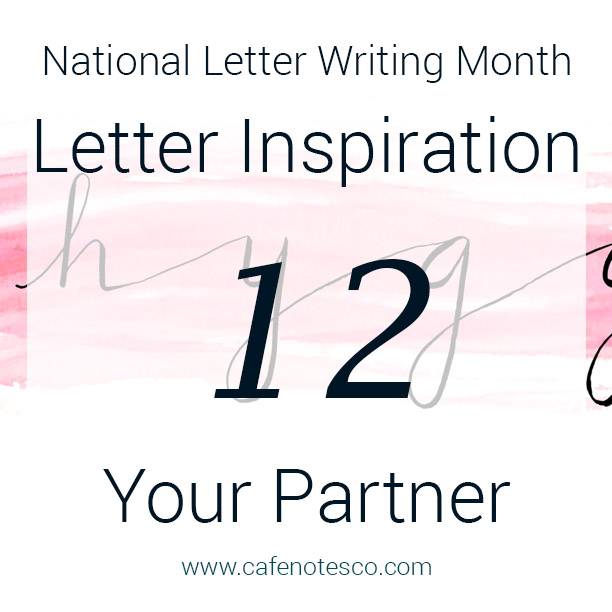 Cafe Notes + Company April Letter Challenge 12 - Your Partner.jpg