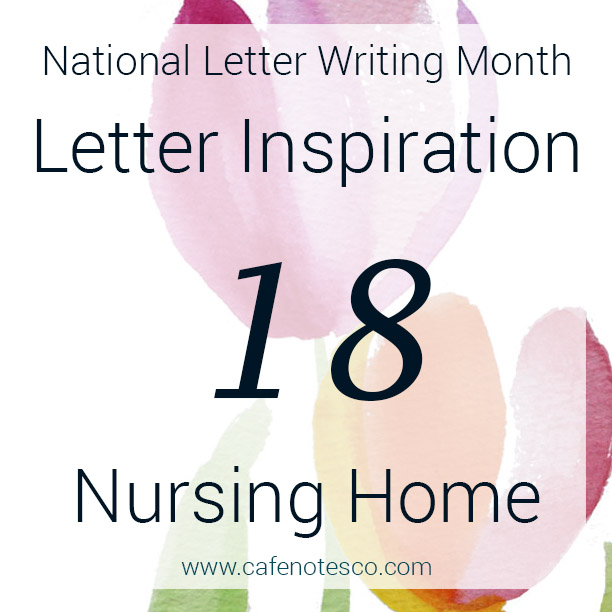 Cafe Notes + Company April Letter Challenge 18 - Nursing Home.jpg