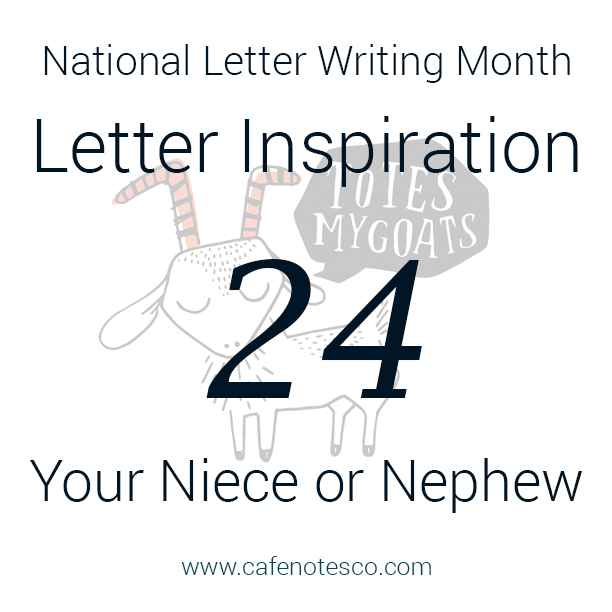 Cafe Notes + Company April Letter Challenge 24 - Your Niece or Nephew.jpg