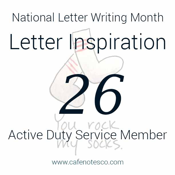 Cafe Notes + Company April Letter Challenge 26 - Active Duty Service Member.jpg