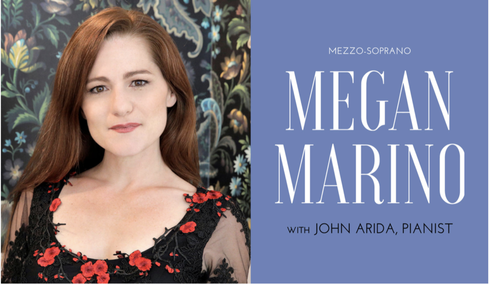 MEGAN MARINO - WITH JOHN ARIDA, PIANISTWHERE: OperaDelaware Studios, 4 S. Poplar St., Wilmington, DETICKETS: $25; general admission; $30 at the doorBuy Tickets HERE