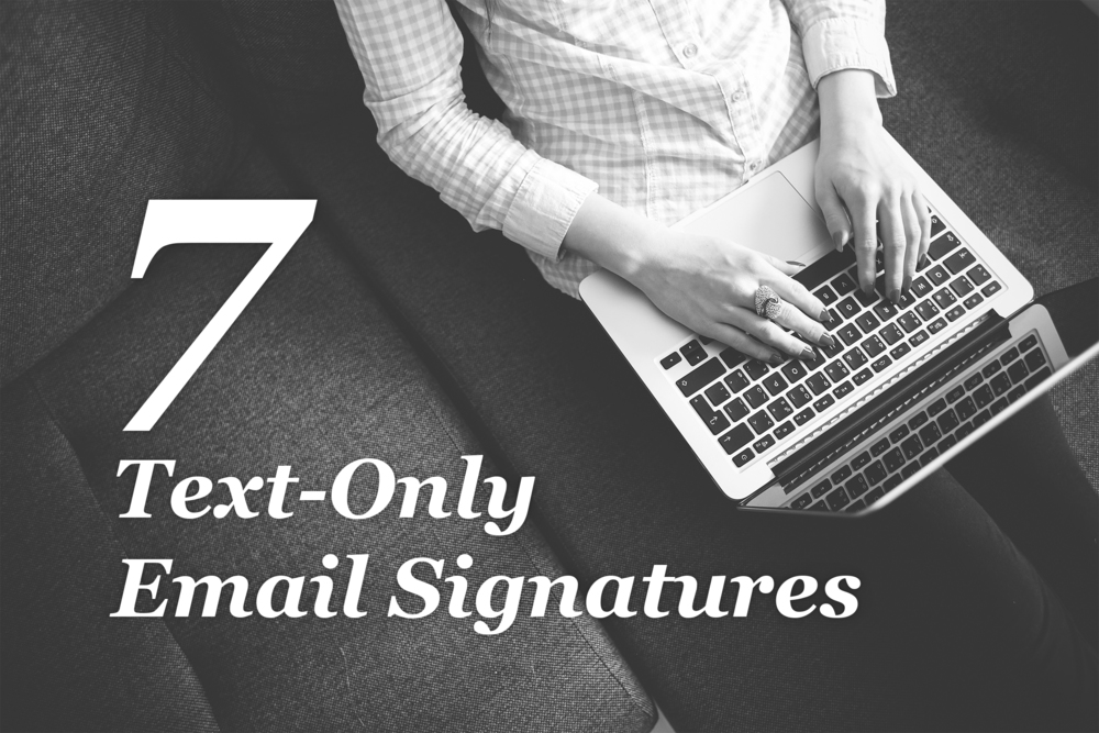 7 Text-Only Email Signatures