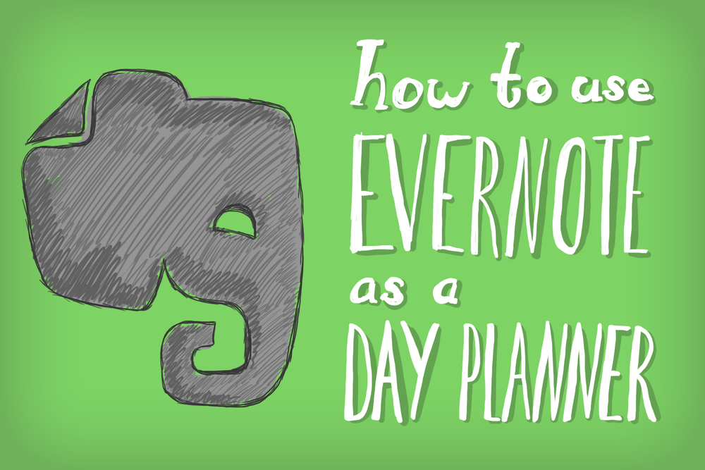 How to Use Evernote as a Day Planner