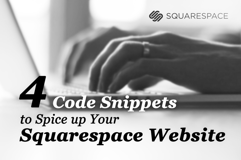 4 Custom Code Snippets to Spice up Your Squarespace Website | www.byhananiah.com