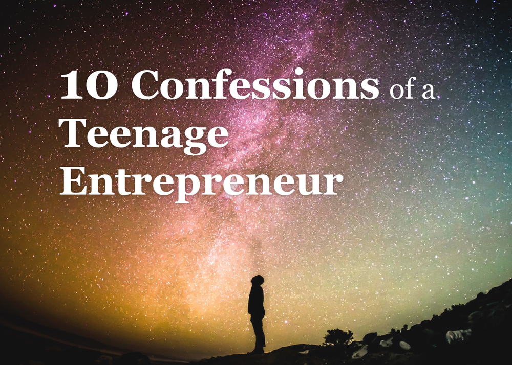 10 Confessions of a Teenage Entrepreneur | Hananiah Wilson