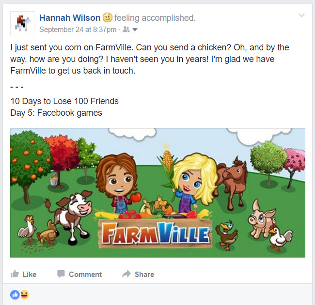 Facebook games  || 10 Days to Lose 100 Friends: A Sarcastic Facebook Post Series