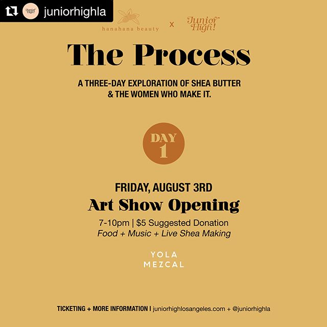 #Repost from @juniorhighla! ・・・ The Process by @beanieboamah is coming to #LA! Check out the 3 day activation centered around #sheabutter and the Katariga Women's Group in Tamale, #Africa that #create it. #Art, #yoga, #herbalmasks, #conversations. Tickets available thru juniorhighlosangeles.com ✨