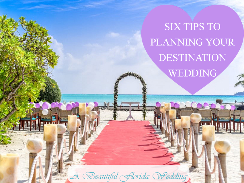 SIX TIPS FOR PLANNING YOUR DESTINATION WEDDING A Beautiful Florida Wedding