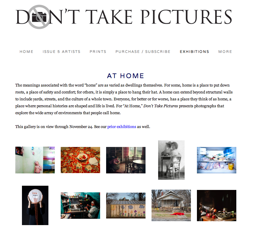 On view through November 24, 2015  To view the exhibition go to:    http://www.donttakepictures.com/at-home/