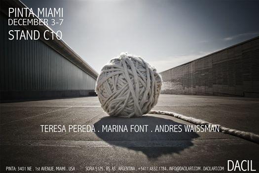 Participating artists: Teresa Pereda . Marina Font . Andres Waissman