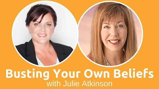 Busting Your Own Beliefs with Julie Atkinson
