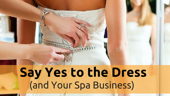 Say Yes to the Dress (and your Spa Business)