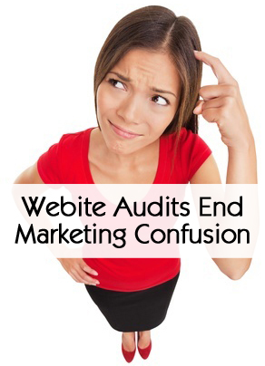 Website Audits End Marketing Confusion