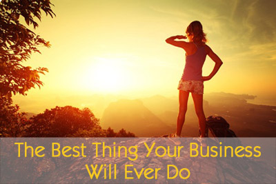 The Best Thing Your Business Will Ever Do