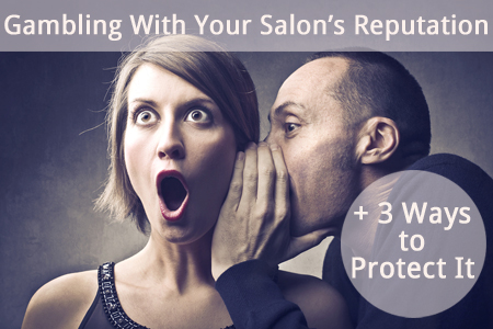 How To Protect Your Salon's Reputation