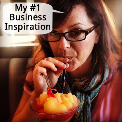 My Number 1 Business Inspiration