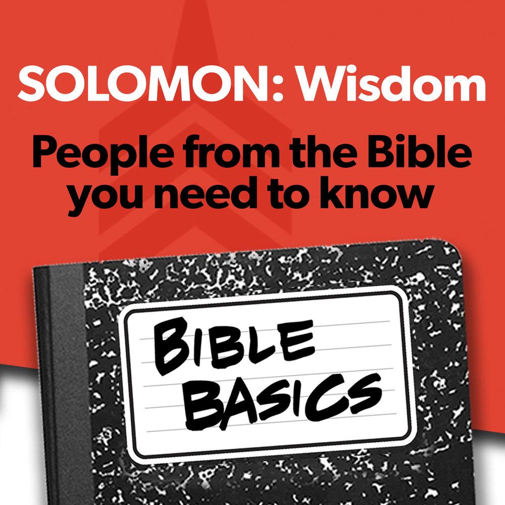 Bible Basics_07_SOLOMON WISDOM Basics 1400sq.jpg