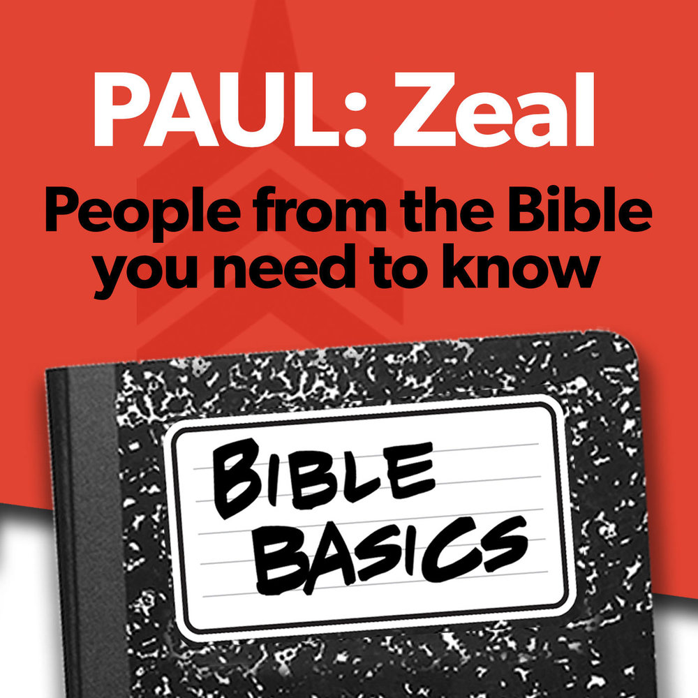Bible Basics_10_PAUL ZEAL Basics 1400sq.jpg